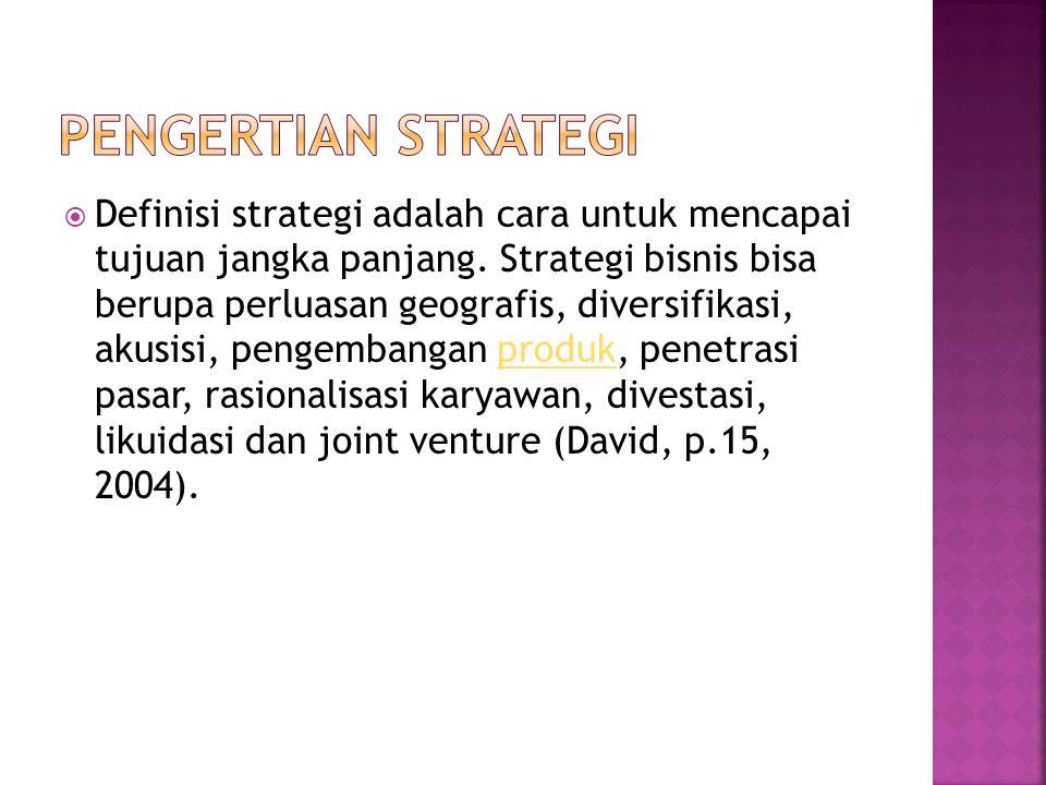 Definisi strategi adalah cara untuk mencapai tujuan jangka panjang. Strategi bisnis bisa berupa perluasan geografis, diversifikasi, akusisi, pengemb
