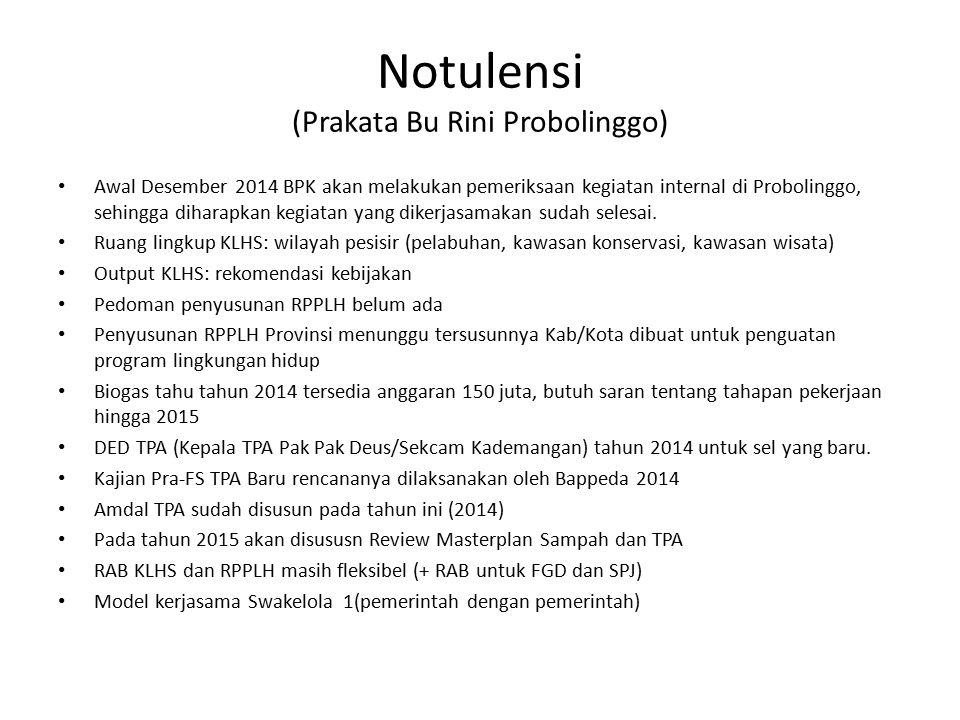 Notulensi (Prakata Bu Rini Probolinggo) Awal Desember 2014 BPK akan melakukan pemeriksaan kegiatan internal di Probolinggo, sehingga diharapkan kegiat