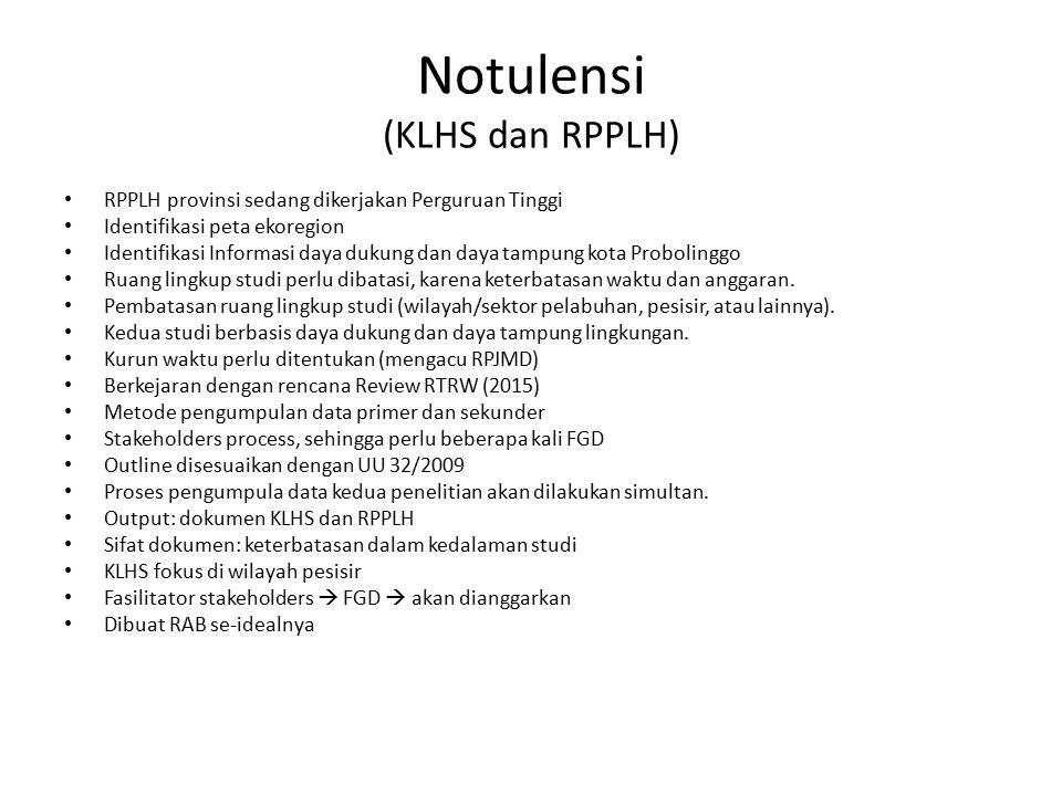 Notulensi (KLHS dan RPPLH) RPPLH provinsi sedang dikerjakan Perguruan Tinggi Identifikasi peta ekoregion Identifikasi Informasi daya dukung dan daya t