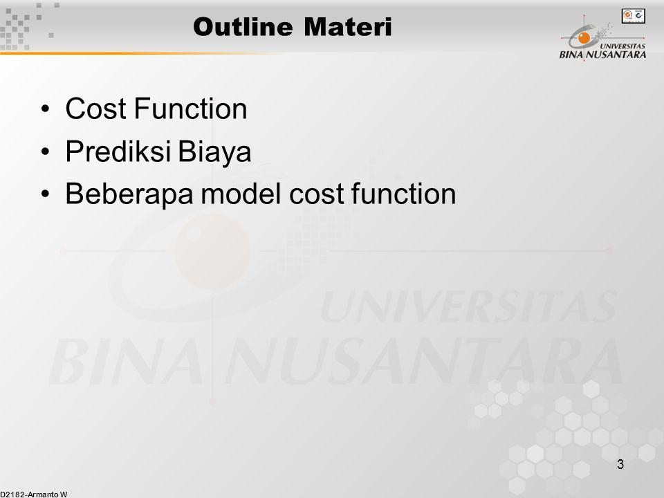 D2182-Armanto W 3 Outline Materi Cost Function Prediksi Biaya Beberapa model cost function