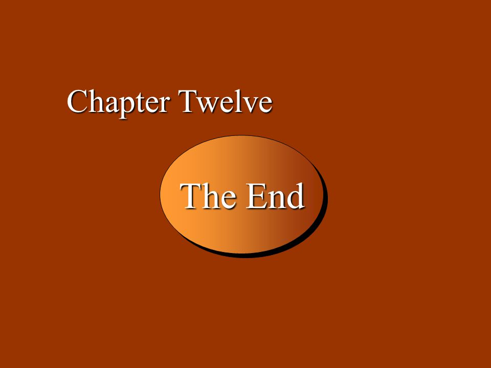 12 -38 The End Chapter Twelve