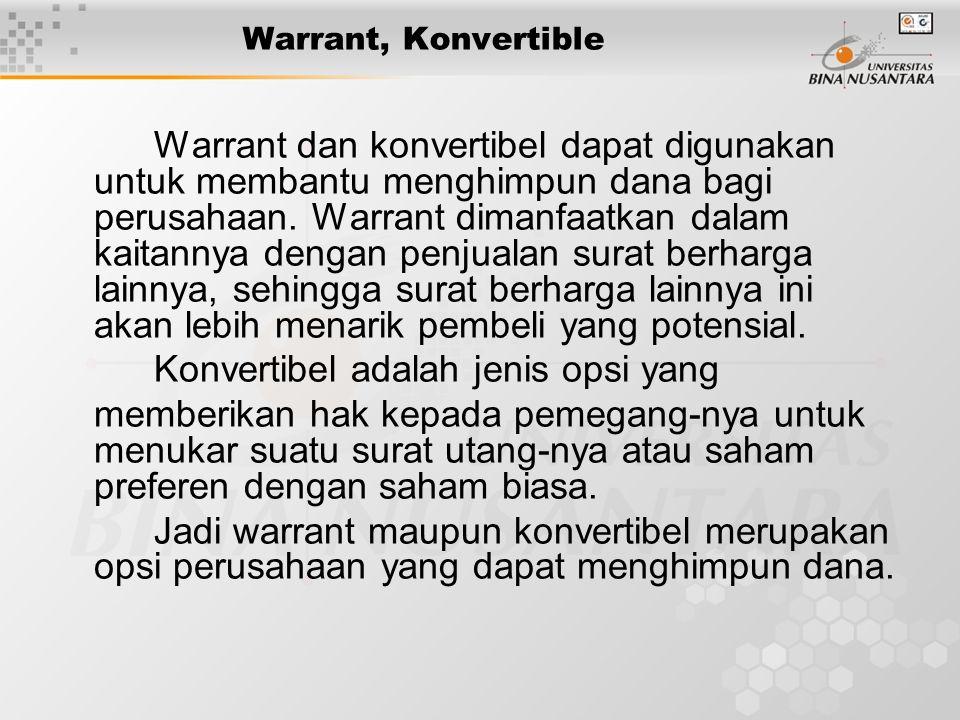Warrant, Konvertible Warrant dan konvertibel dapat digunakan untuk membantu menghimpun dana bagi perusahaan. Warrant dimanfaatkan dalam kaitannya deng