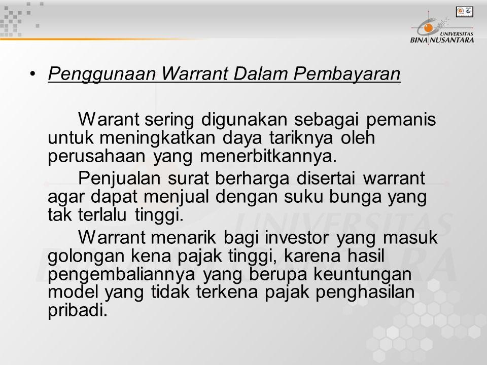 Penggunaan Warrant Dalam Pembayaran Warant sering digunakan sebagai pemanis untuk meningkatkan daya tariknya oleh perusahaan yang menerbitkannya. Penj