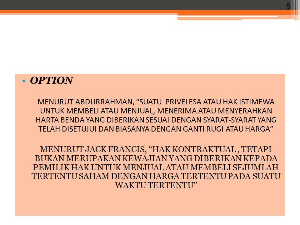OPTION MEMPUNYAI DUA TIPE : CALL OPTION OPTIONS TO BUY .