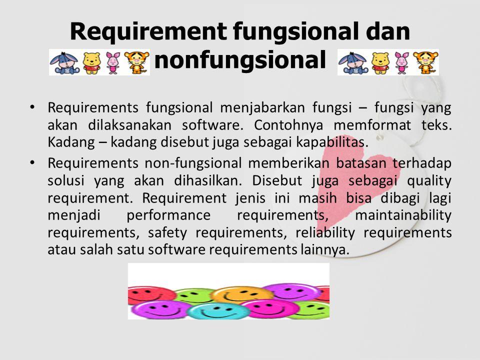 Domain requirement Kebutuhan domain ini mendeskripsikan karakteristik domain persoalan yang dihadapi; dan mungkin menjadi ciri khas pada domain tersebut.