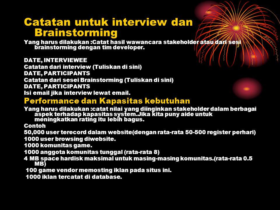 Catatan untuk interview dan Brainstorming Yang harus dilakukan :Catat hasil wawancara stakeholder atau dari sesi brainstorming dengan tim developer. D