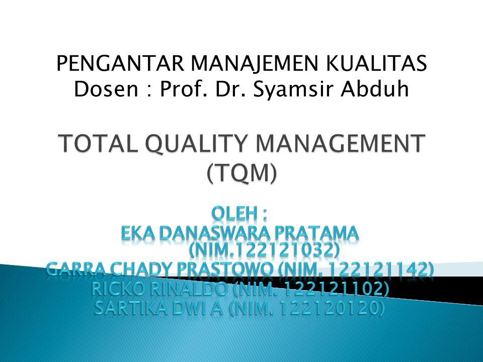  BAB 1 Konsep Total Quality Management  BAB 2 Implementasi TQM  BAB 3 Studi Kasus (1)  BAB 4 Studi Kasus (2)  BAB 5 Kesimpulan dan Saran
