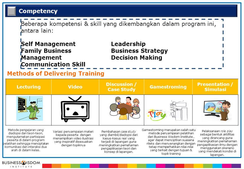 Beberapa kompetensi & skill yang dikembangkan dalam program ini, antara lain: Self ManagementLeadership Family BusinessBusiness Strategy ManagementDec