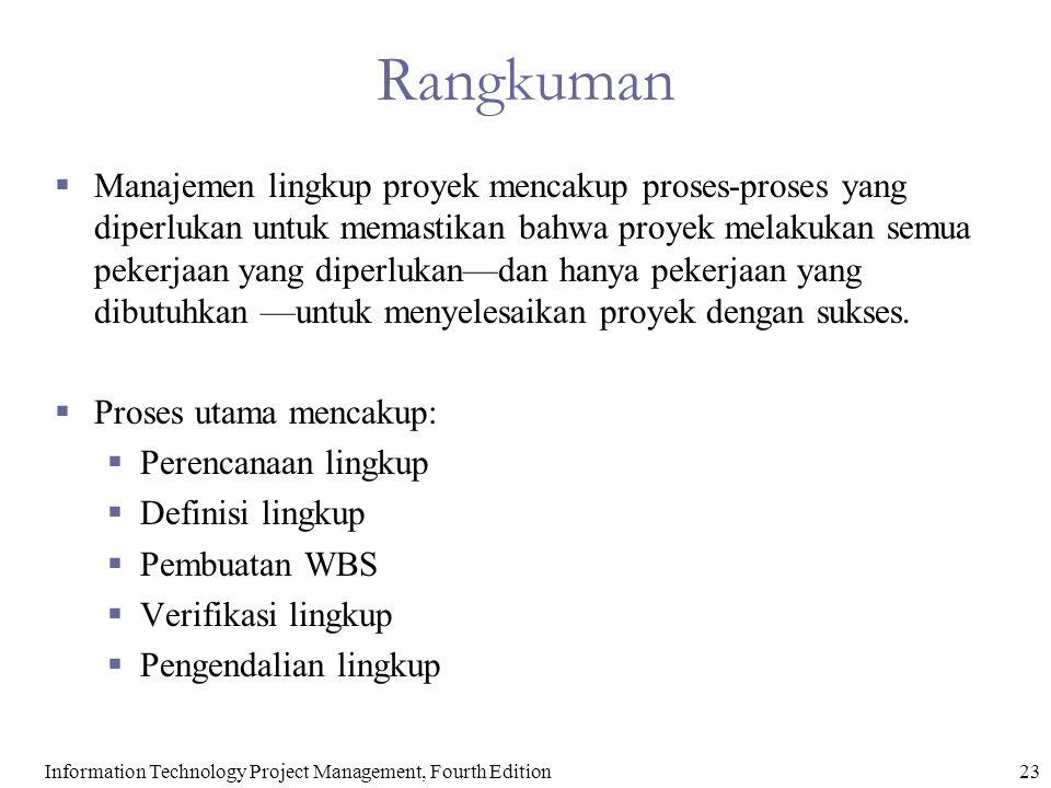 23Information Technology Project Management, Fourth Edition Rangkuman  Manajemen lingkup proyek mencakup proses-proses yang diperlukan untuk memastik
