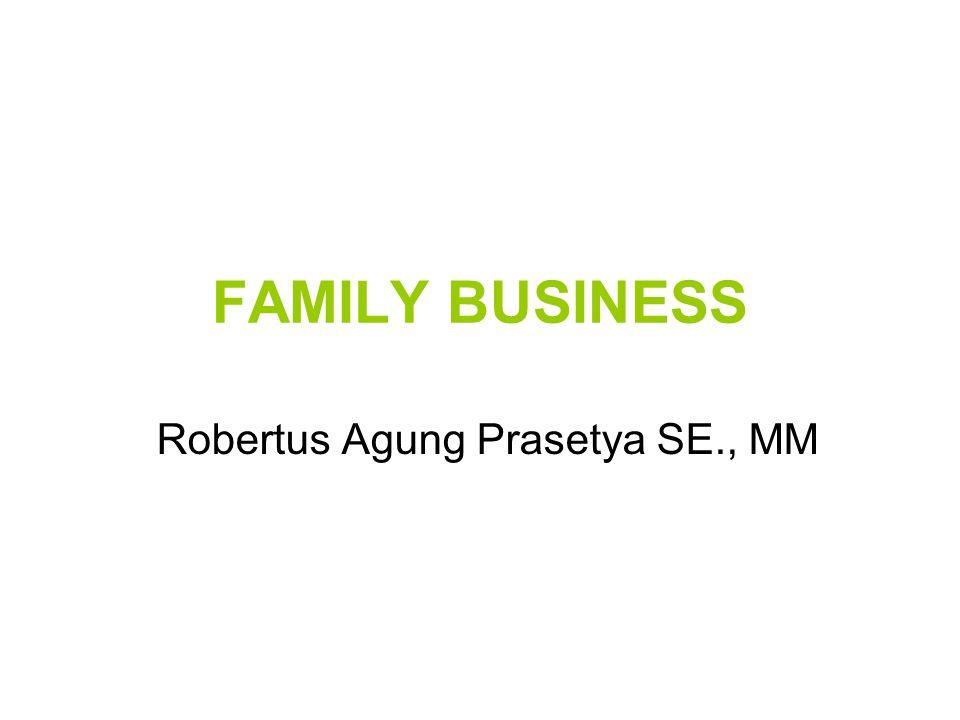 FAMILY BUSINESS Robertus Agung Prasetya SE., MM