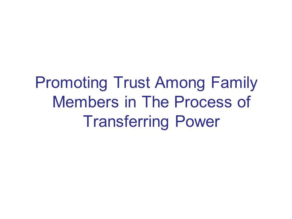Promoting Trust Among Family Members in The Process of Transferring Power
