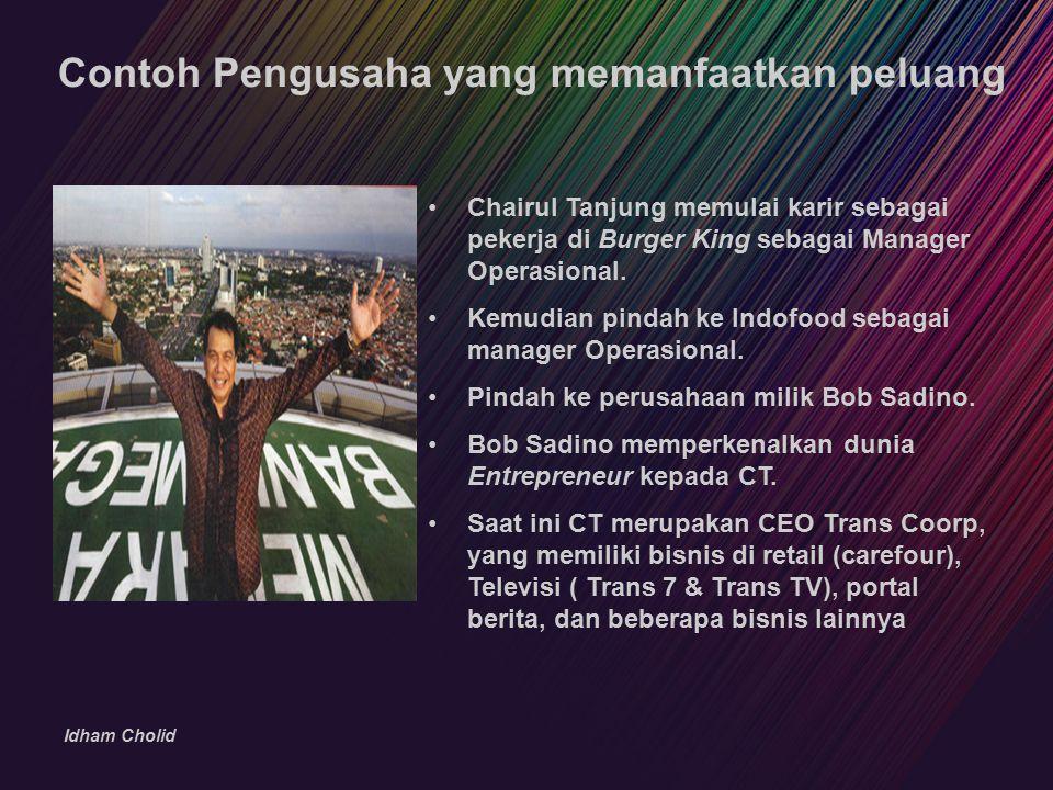 Idham Cholid Chairul Tanjung memulai karir sebagai pekerja di Burger King sebagai Manager Operasional. Kemudian pindah ke Indofood sebagai manager Ope