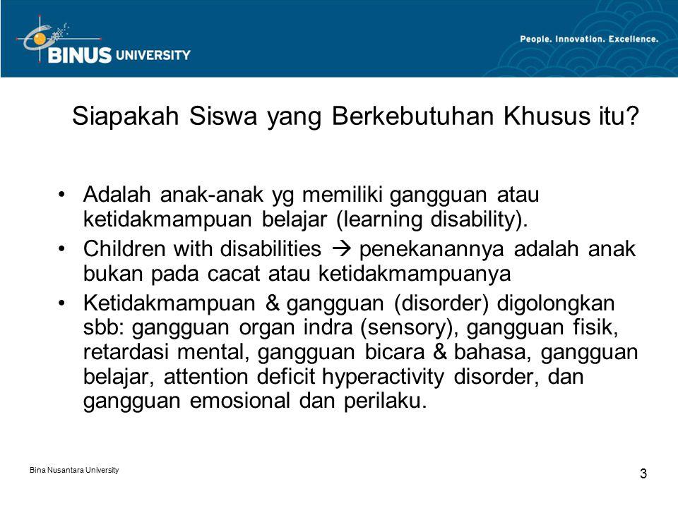 Bina Nusantara University 3 Siapakah Siswa yang Berkebutuhan Khusus itu.