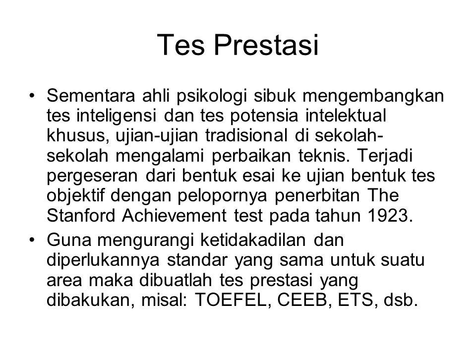 Tes Prestasi Sementara ahli psikologi sibuk mengembangkan tes inteligensi dan tes potensia intelektual khusus, ujian-ujian tradisional di sekolah- sek