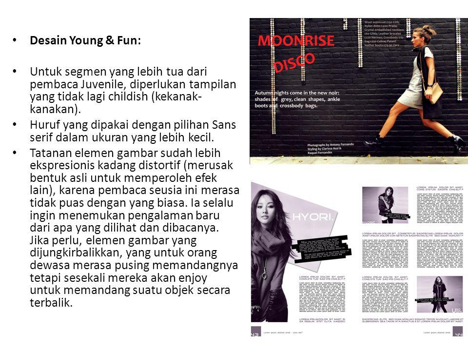 Desain Young & Fun: Untuk segmen yang lebih tua dari pembaca Juvenile, diperlukan tampilan yang tidak lagi childish (kekanak- kanakan). Huruf yang dip