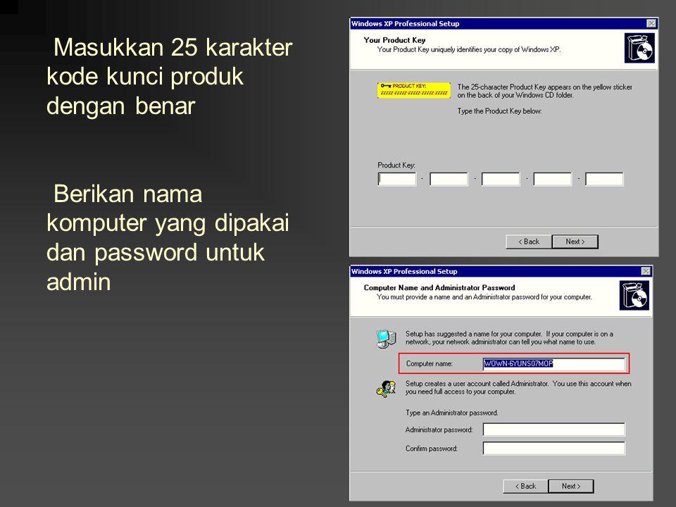 Masukkan 25 karakter kode kunci produk dengan benar Berikan nama komputer yang dipakai dan password untuk admin
