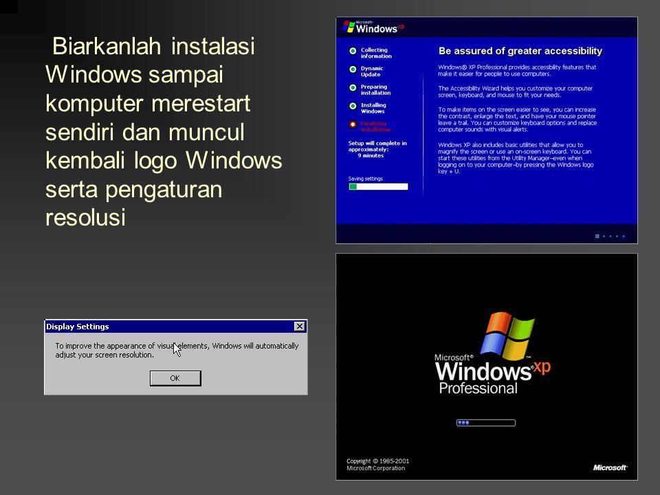 Biarkanlah instalasi Windows sampai komputer merestart sendiri dan muncul kembali logo Windows serta pengaturan resolusi