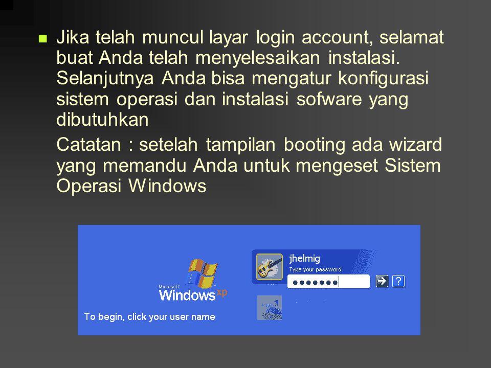 Jika telah muncul layar login account, selamat buat Anda telah menyelesaikan instalasi. Selanjutnya Anda bisa mengatur konfigurasi sistem operasi dan