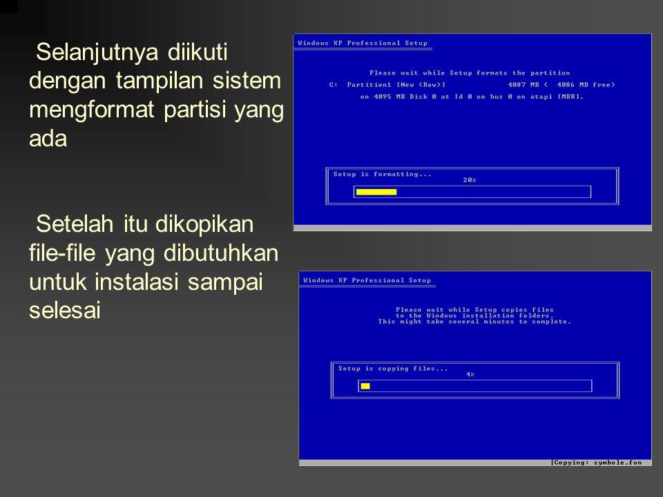Selanjutnya diikuti dengan tampilan sistem mengformat partisi yang ada Setelah itu dikopikan file-file yang dibutuhkan untuk instalasi sampai selesai