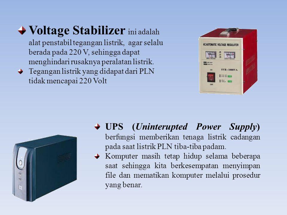 UPS (Uninterupted Power Supply) berfungsi memberikan tenaga listrik cadangan pada saat listrik PLN tiba-tiba padam. Komputer masih tetap hidup selama