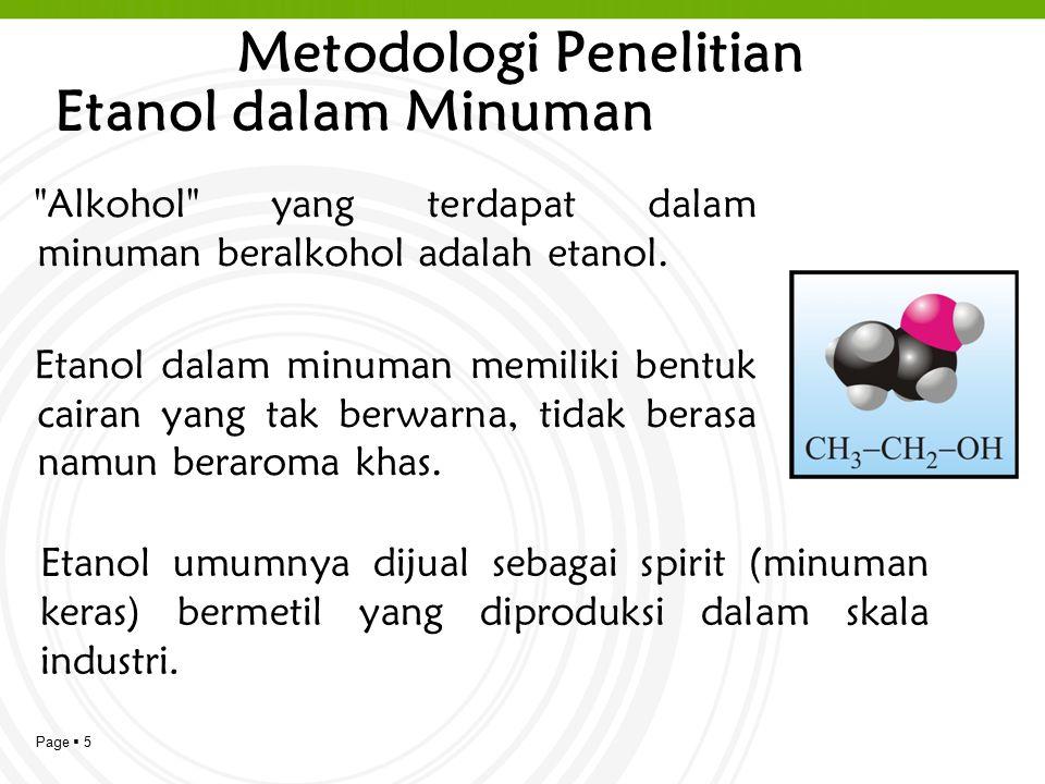 Page  5 Metodologi Penelitian Alkohol yang terdapat dalam minuman beralkohol adalah etanol.