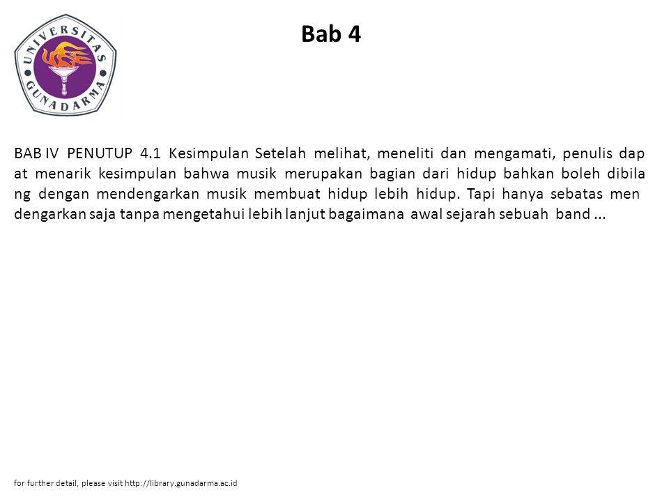 Bab 4 BAB IV PENUTUP 4.1 Kesimpulan Setelah melihat, meneliti dan mengamati, penulis dap at menarik kesimpulan bahwa musik merupakan bagian dari hidup