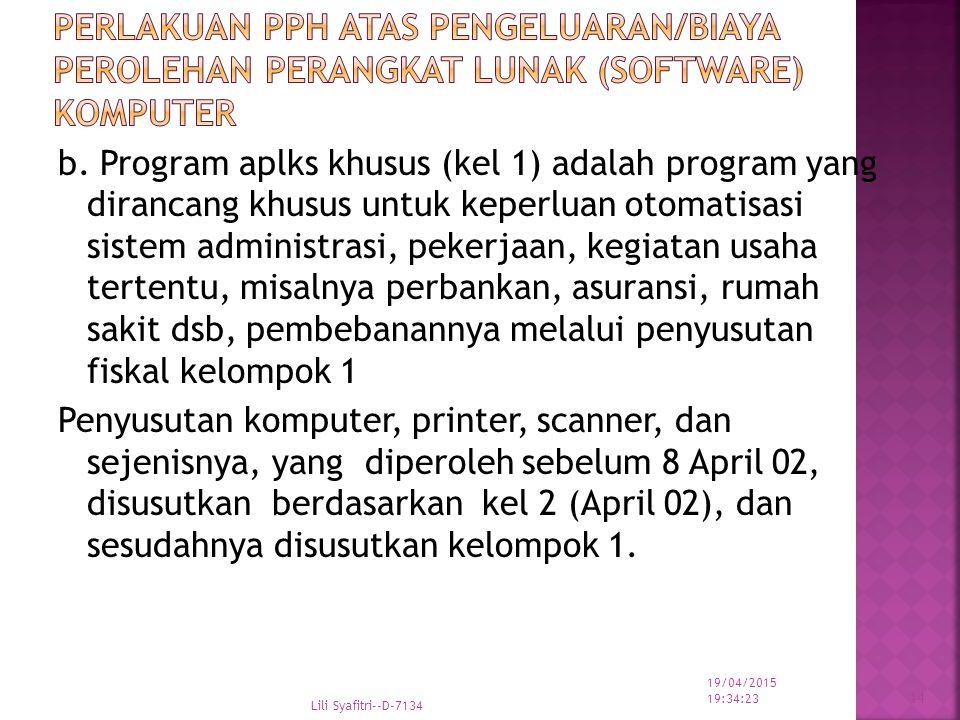 b. Program aplks khusus (kel 1) adalah program yang dirancang khusus untuk keperluan otomatisasi sistem administrasi, pekerjaan, kegiatan usaha terten