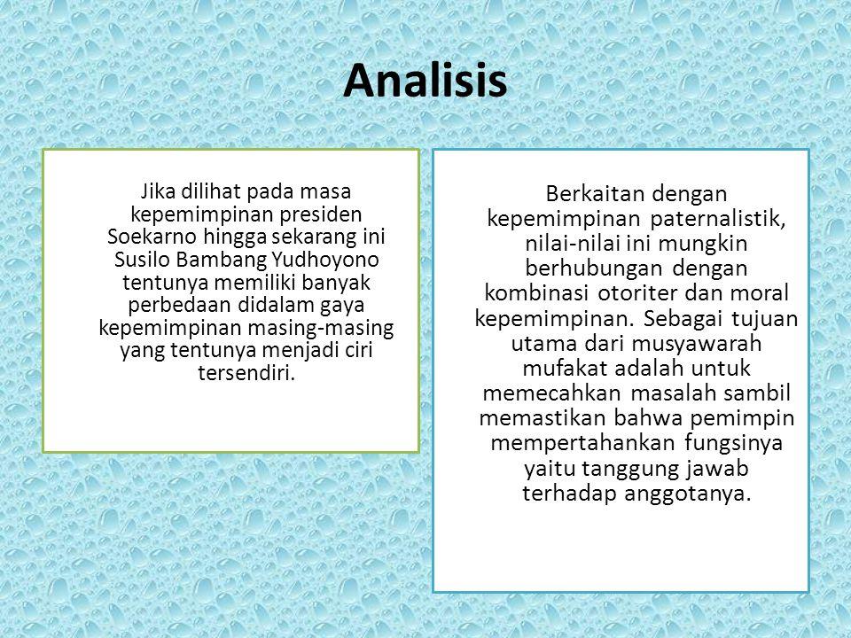 Analisis Jika dilihat pada masa kepemimpinan presiden Soekarno hingga sekarang ini Susilo Bambang Yudhoyono tentunya memiliki banyak perbedaan didalam