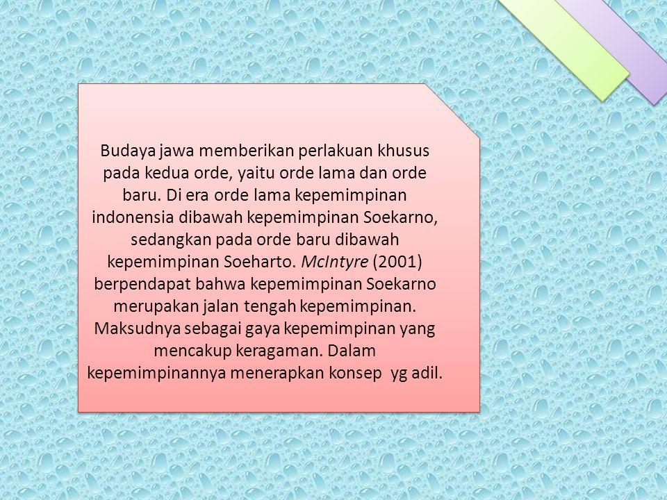 Budaya jawa memberikan perlakuan khusus pada kedua orde, yaitu orde lama dan orde baru. Di era orde lama kepemimpinan indonensia dibawah kepemimpinan