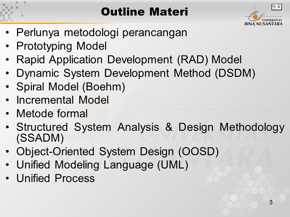 14 Structured System Analysis & Design Methodology (SSADM)  Learmonth and Burchett Management Systems (LBMS) dan Central Computing and Telecommunications Agency (CCTA) mengembangkan SSADM, standar pemerintah Inggris untuk pengembangan dan pengadaan sistem.