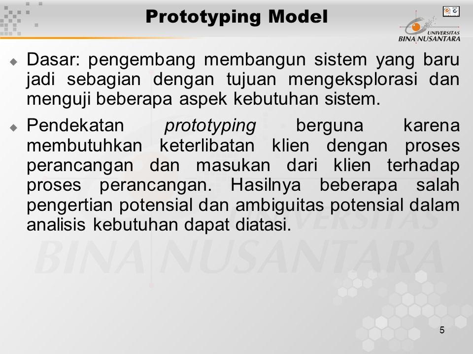 6 Prototyping Model (Lanjutan)  Tiga pendekatan utama dalam prototyping: Pendekatan throw-away — prototipe dibangun dan digunakan untuk menguji aspek-aspek analisis kebutuhan tetapi prototipe tidak disimpan.