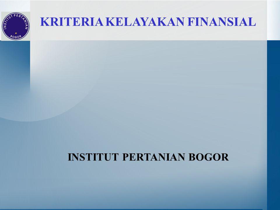 KRITERIA KELAYAKAN FINANSIAL INSTITUT PERTANIAN BOGOR