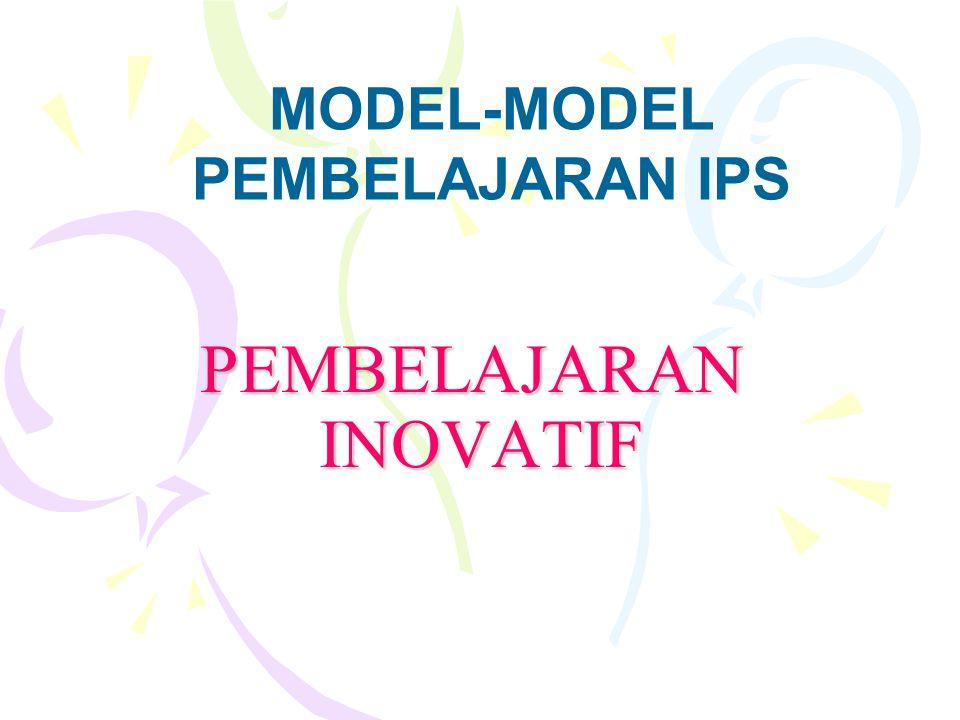PEMBELAJARAN INOVATIF MODEL-MODEL PEMBELAJARAN IPS