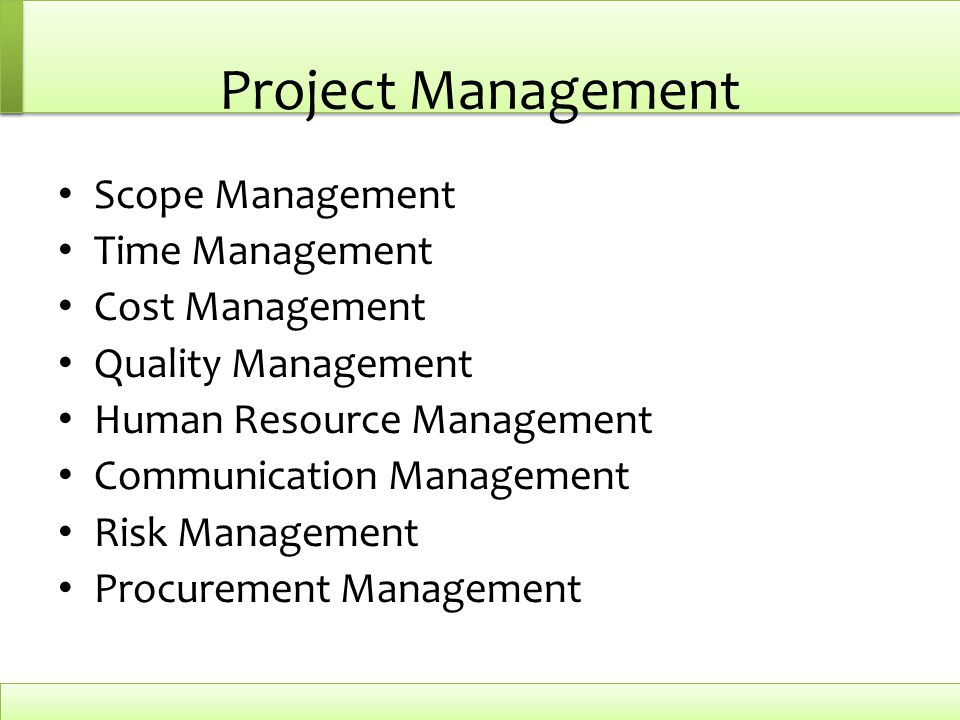 Project Management Scope Management Time Management Cost Management Quality Management Human Resource Management Communication Management Risk Managem