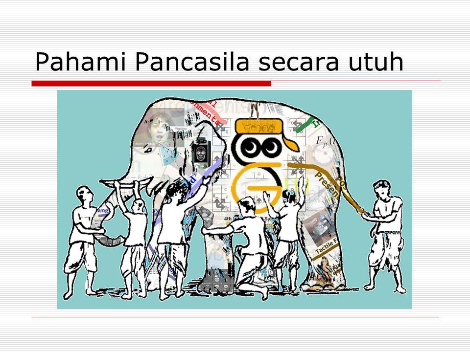 Pahami Pancasila secara utuh
