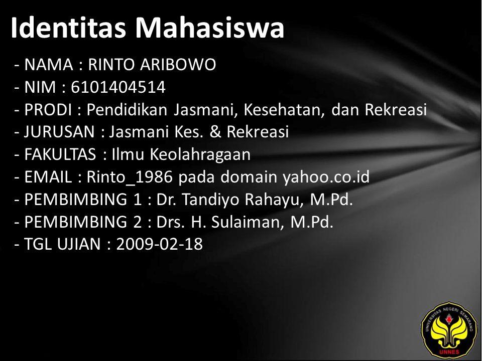 Identitas Mahasiswa - NAMA : RINTO ARIBOWO - NIM : 6101404514 - PRODI : Pendidikan Jasmani, Kesehatan, dan Rekreasi - JURUSAN : Jasmani Kes.