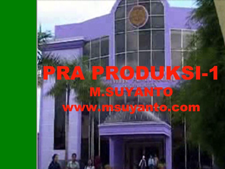 PRA PRODUKSI-1 M.SUYANTO www.msuyanto.com