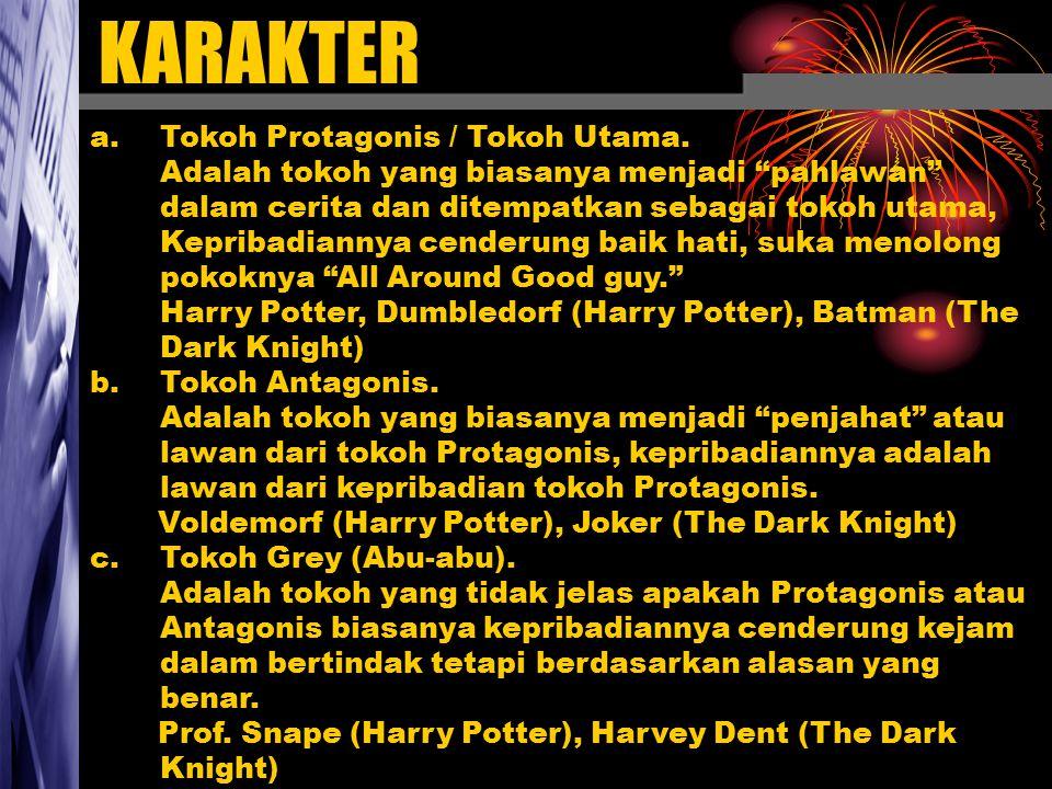 """KARAKTER a.Tokoh Protagonis / Tokoh Utama. Adalah tokoh yang biasanya menjadi """"pahlawan"""" dalam cerita dan ditempatkan sebagai tokoh utama, Kepribadian"""