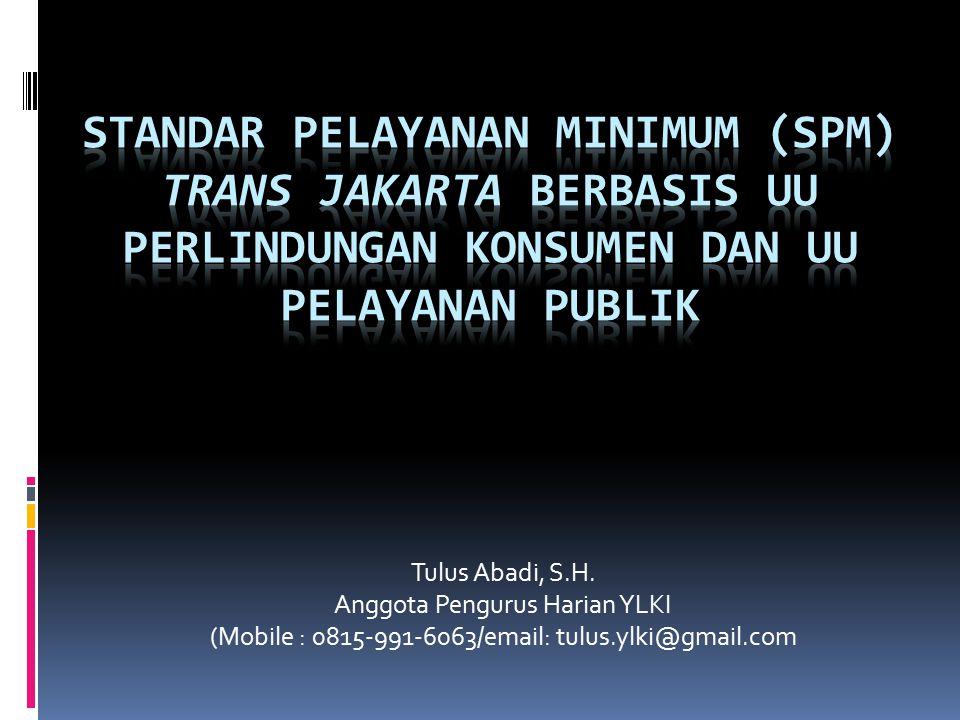 Tulus Abadi, S.H. Anggota Pengurus Harian YLKI (Mobile : 0815-991-6063/email: tulus.ylki@gmail.com