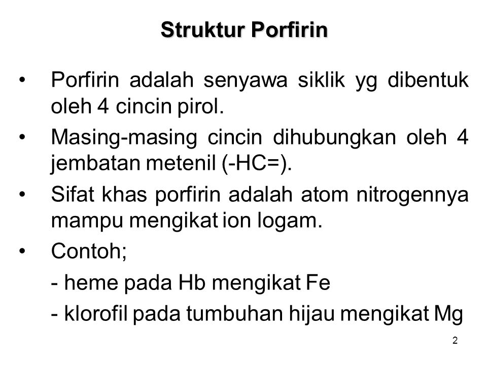 2 Struktur Porfirin Porfirin adalah senyawa siklik yg dibentuk oleh 4 cincin pirol. Masing-masing cincin dihubungkan oleh 4 jembatan metenil (-HC=). S