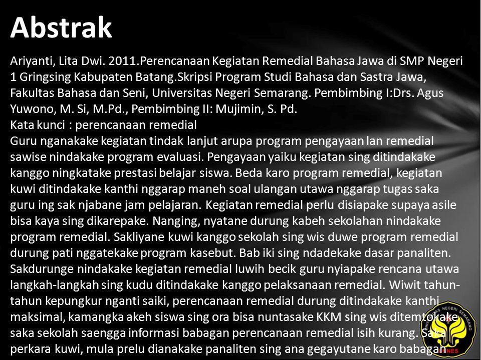 Abstrak Ariyanti, Lita Dwi. 2011.Perencanaan Kegiatan Remedial Bahasa Jawa di SMP Negeri 1 Gringsing Kabupaten Batang.Skripsi Program Studi Bahasa dan