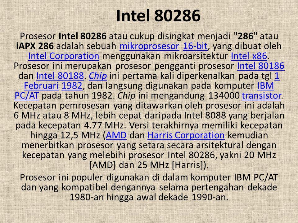 Intel 80286 Prosesor Intel 80286 atau cukup disingkat menjadi