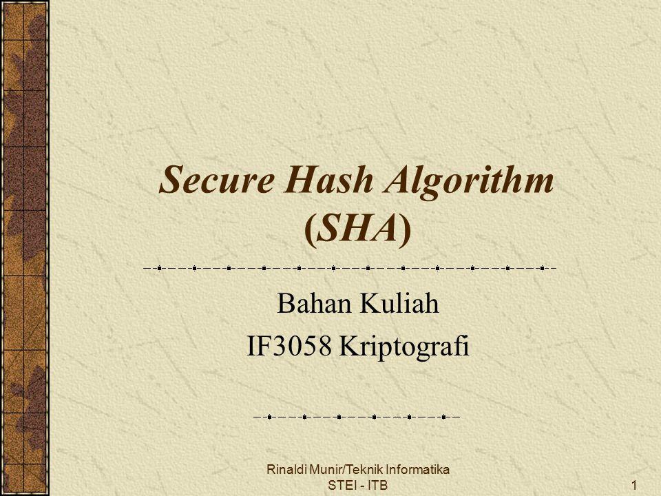 Rinaldi Munir/Teknik Informatika STEI - ITB1 Secure Hash Algorithm (SHA) Bahan Kuliah IF3058 Kriptografi
