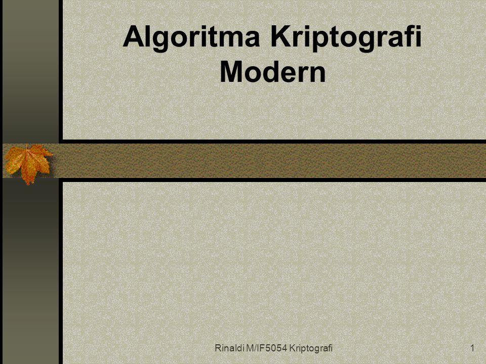 Rinaldi M/IF5054 Kriptografi1 Algoritma Kriptografi Modern