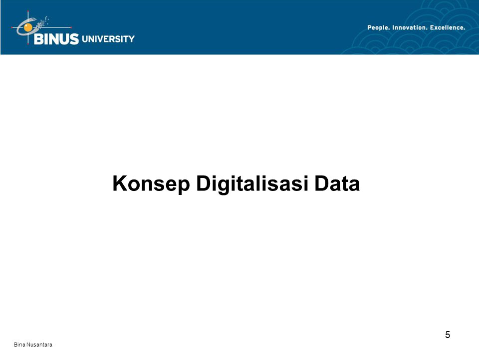 Bina Nusantara Konsep Digitalisasi Data 5