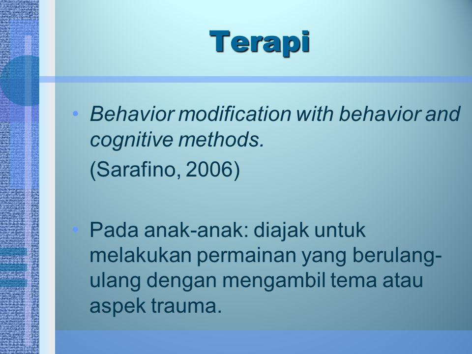 Terapi Behavior modification with behavior and cognitive methods. (Sarafino, 2006) Pada anak-anak: diajak untuk melakukan permainan yang berulang- ula