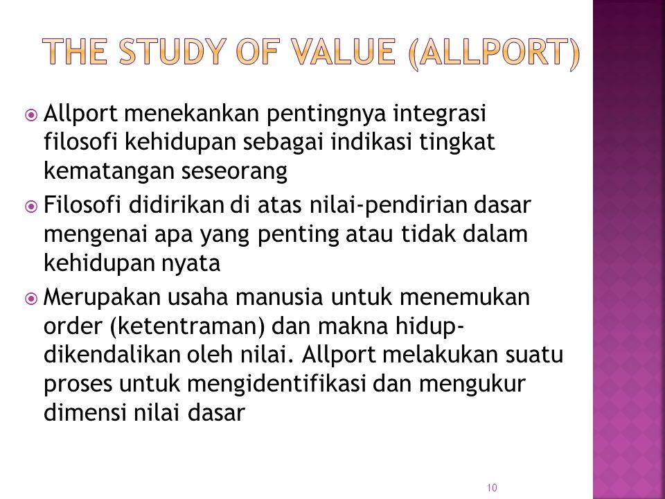  Allport menekankan pentingnya integrasi filosofi kehidupan sebagai indikasi tingkat kematangan seseorang  Filosofi didirikan di atas nilai-pendiria