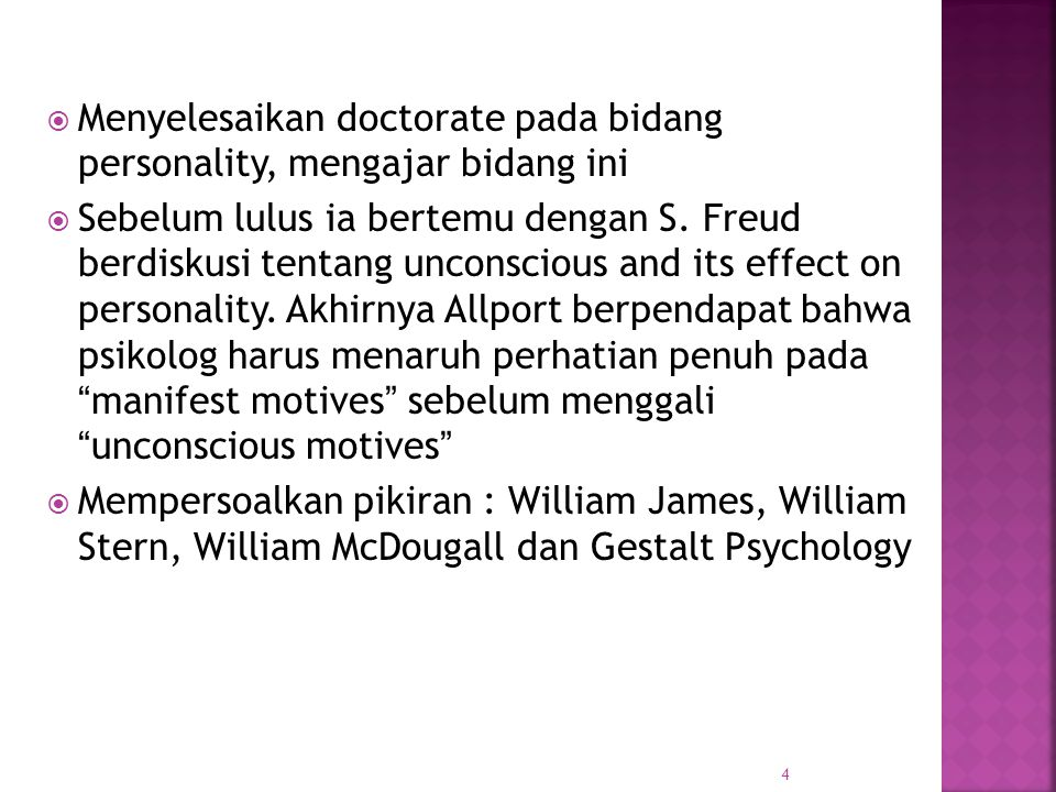  Menyelesaikan doctorate pada bidang personality, mengajar bidang ini  Sebelum lulus ia bertemu dengan S. Freud berdiskusi tentang unconscious and i