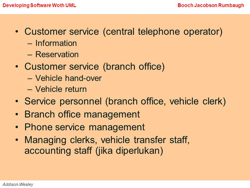 Customer service (central telephone operator) –Information –Reservation Customer service (branch office) –Vehicle hand-over –Vehicle return Service pe