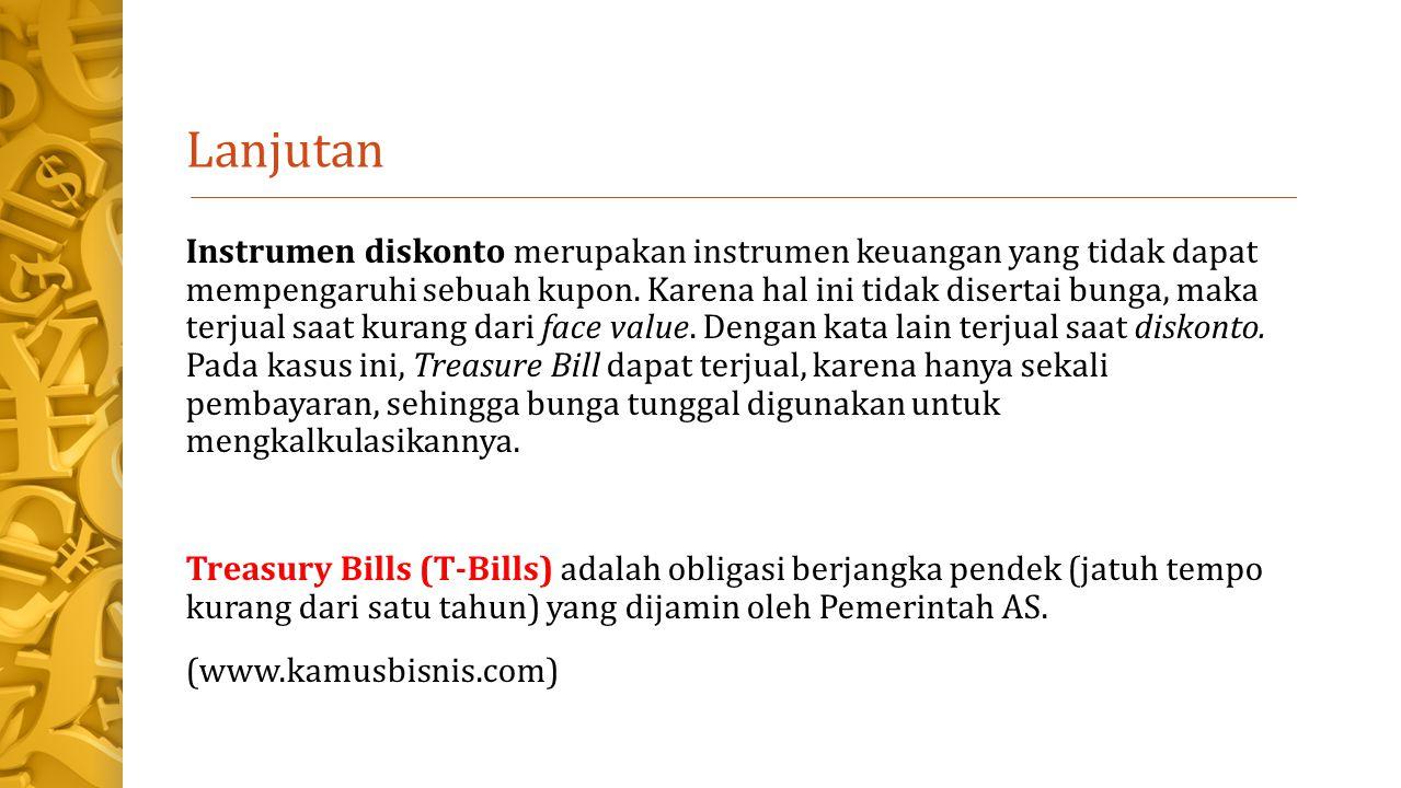 Lanjutan Instrumen diskonto merupakan instrumen keuangan yang tidak dapat mempengaruhi sebuah kupon.